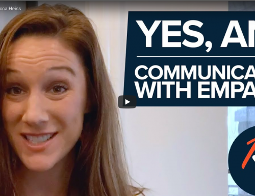 Yes and…Empathetic Communication